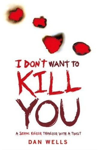 I-Dont-Want-to-Kill-You-Dan-Wells